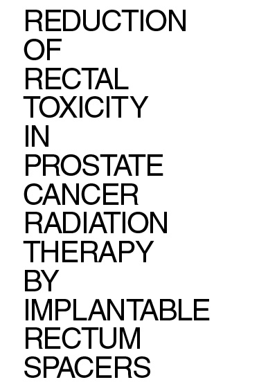 Reduction of rectal toxicity in prostate cancer radiation therapy by implantable rectum spacers